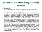section 26 risk prima facie passes with property45