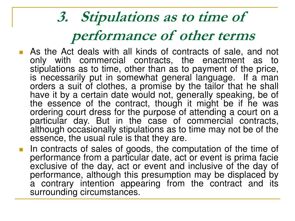 Stipulations as to time of performance of other terms