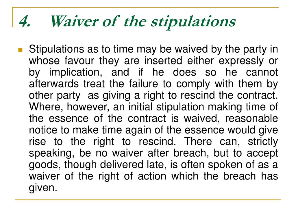 Waiver of the stipulations
