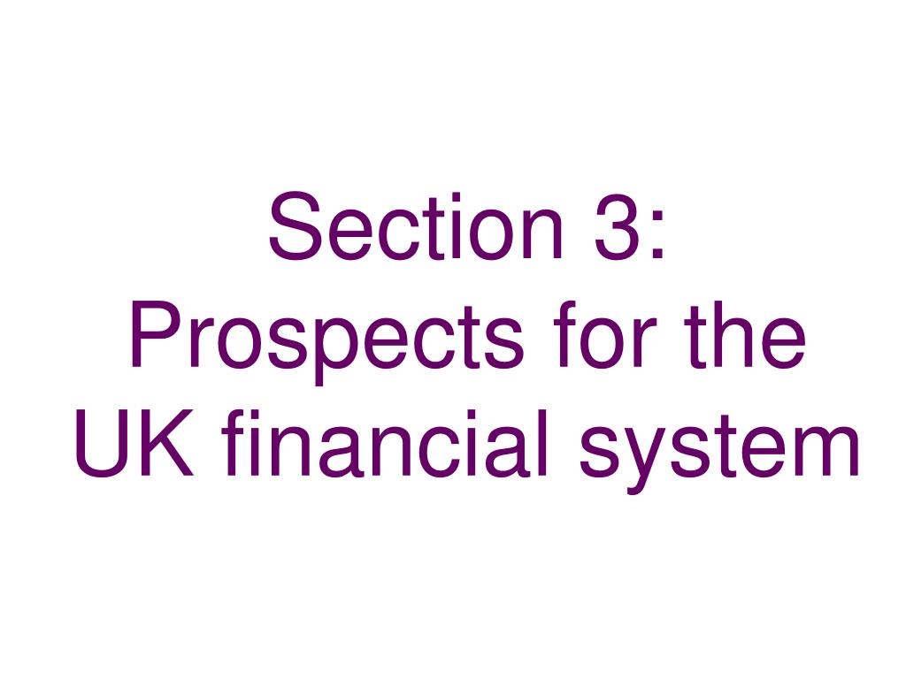 Section 3:  Prospects for the UK financial system