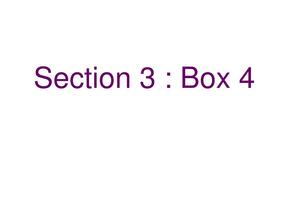 Section 3 : Box 4
