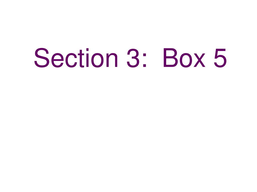 Section 3:  Box 5