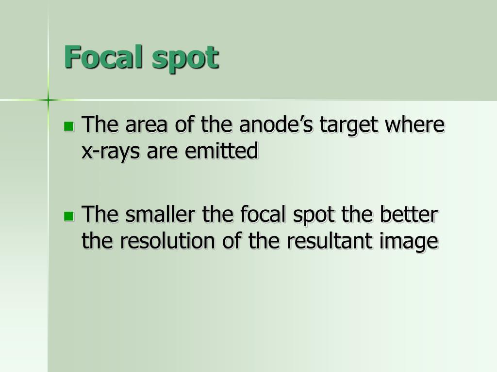 Focal spot