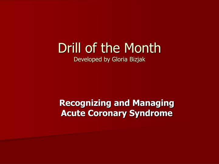 Drill of the month developed by gloria bizjak