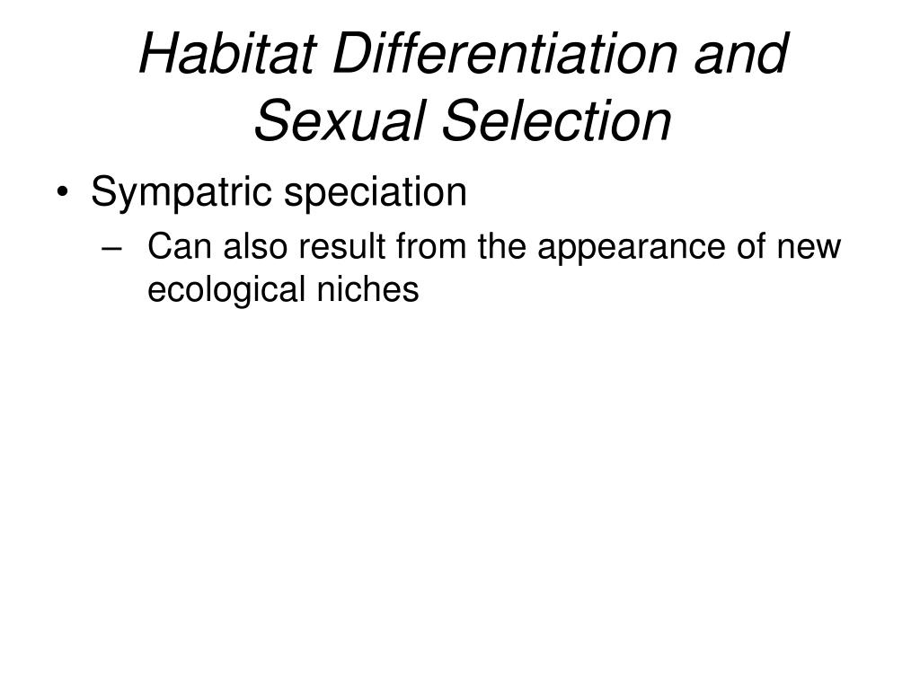 Habitat Differentiation and Sexual Selection