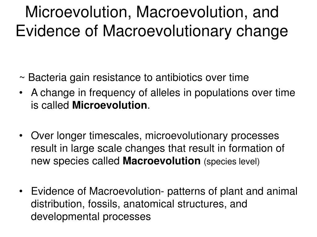 Microevolution, Macroevolution, and Evidence of Macroevolutionary change