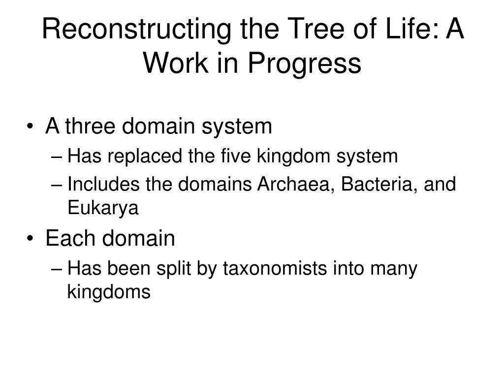 Reconstructing the Tree of Life: A Work in Progress