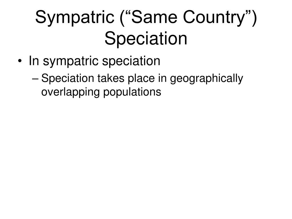 "Sympatric (""Same Country"") Speciation"