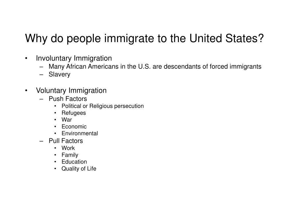 Why do people immigrate to the United States?