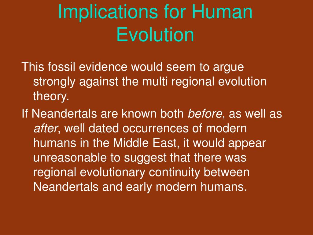 Implications for Human Evolution