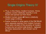 single origins theory iv