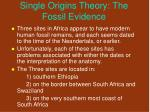 single origins theory the fossil evidence