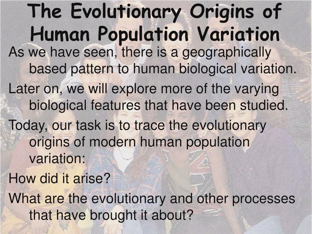 The Evolutionary Origins of Human Population Variation