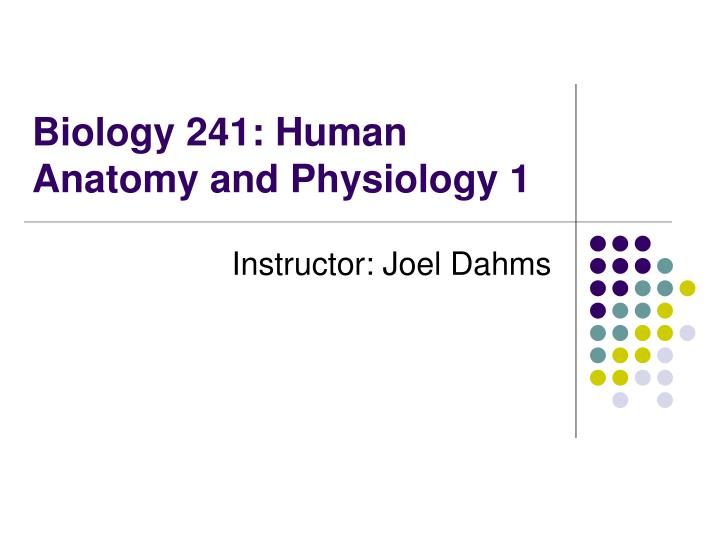 Biology 241 human anatomy and physiology 1 l.jpg