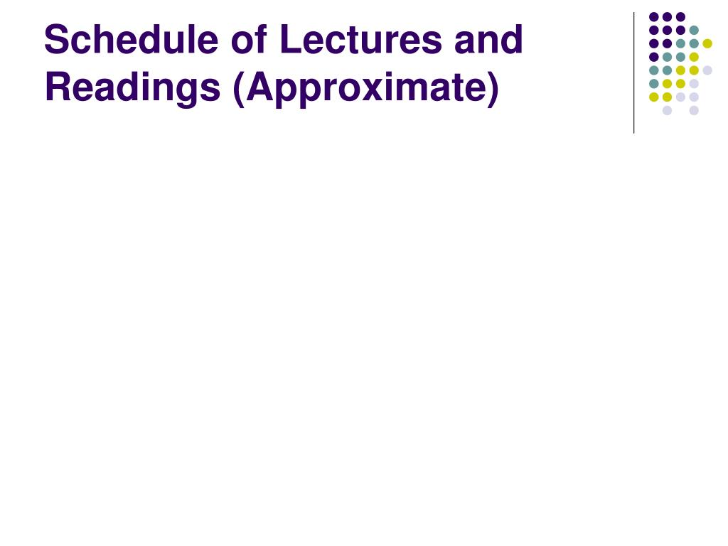 Schedule of Lectures and Readings (Approximate)