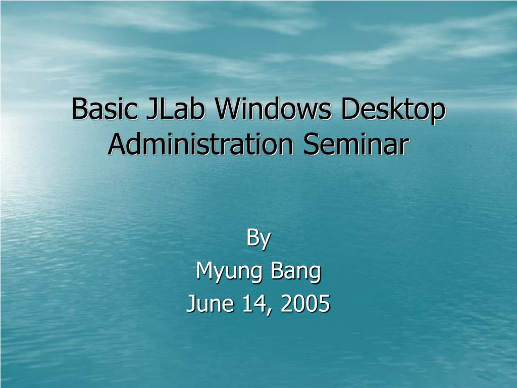Basic JLab Windows Desktop Administration Seminar