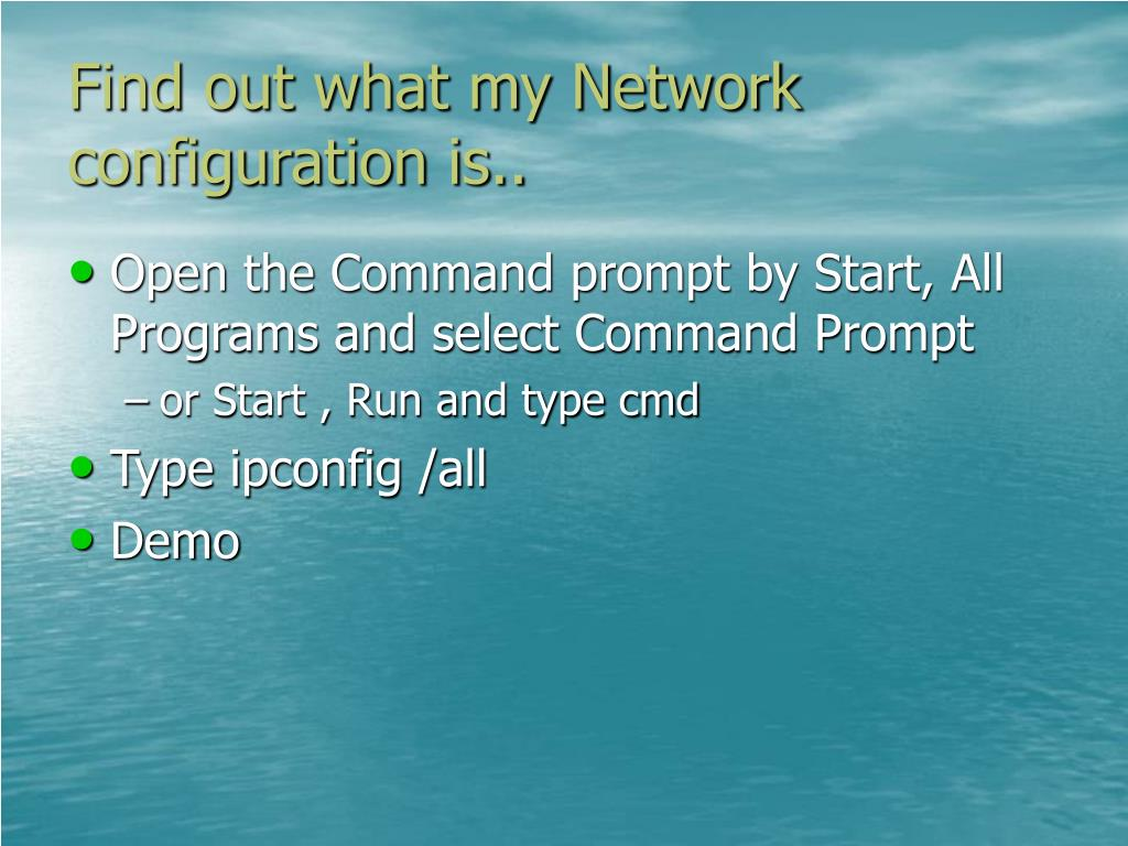 Find out what my Network configuration is..