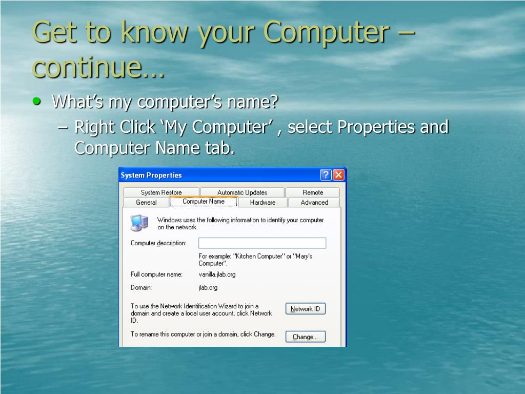 Get to know your Computer – continue…