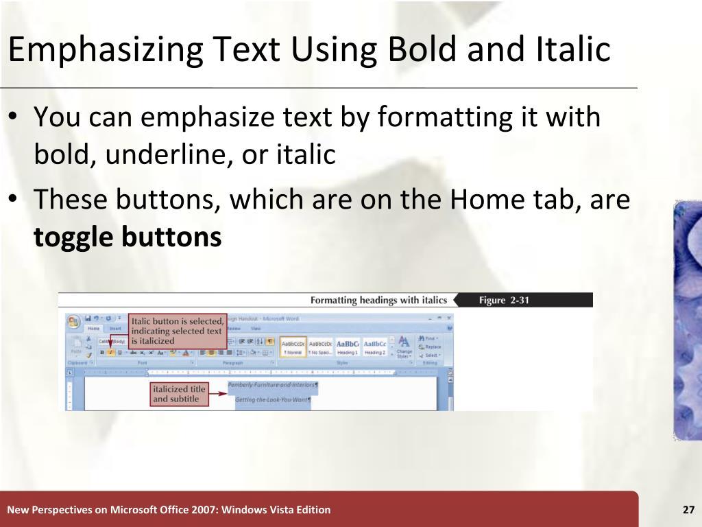 Emphasizing Text Using Bold and Italic