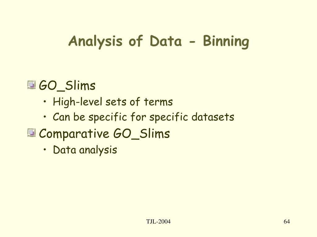 Analysis of Data - Binning
