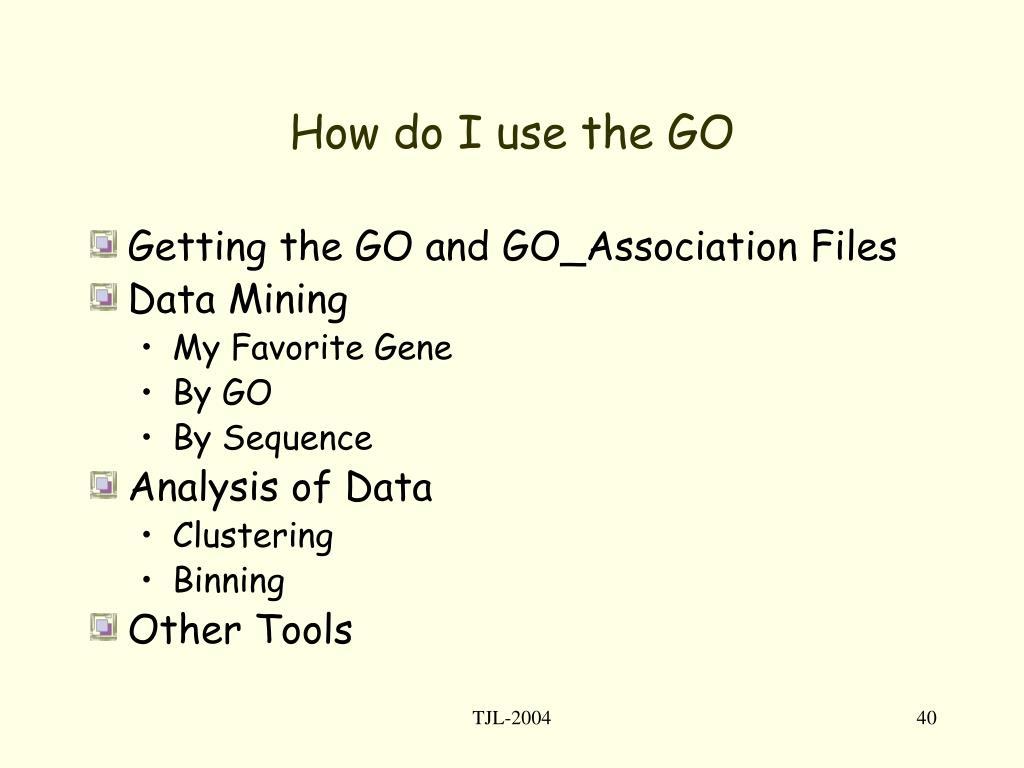 How do I use the GO