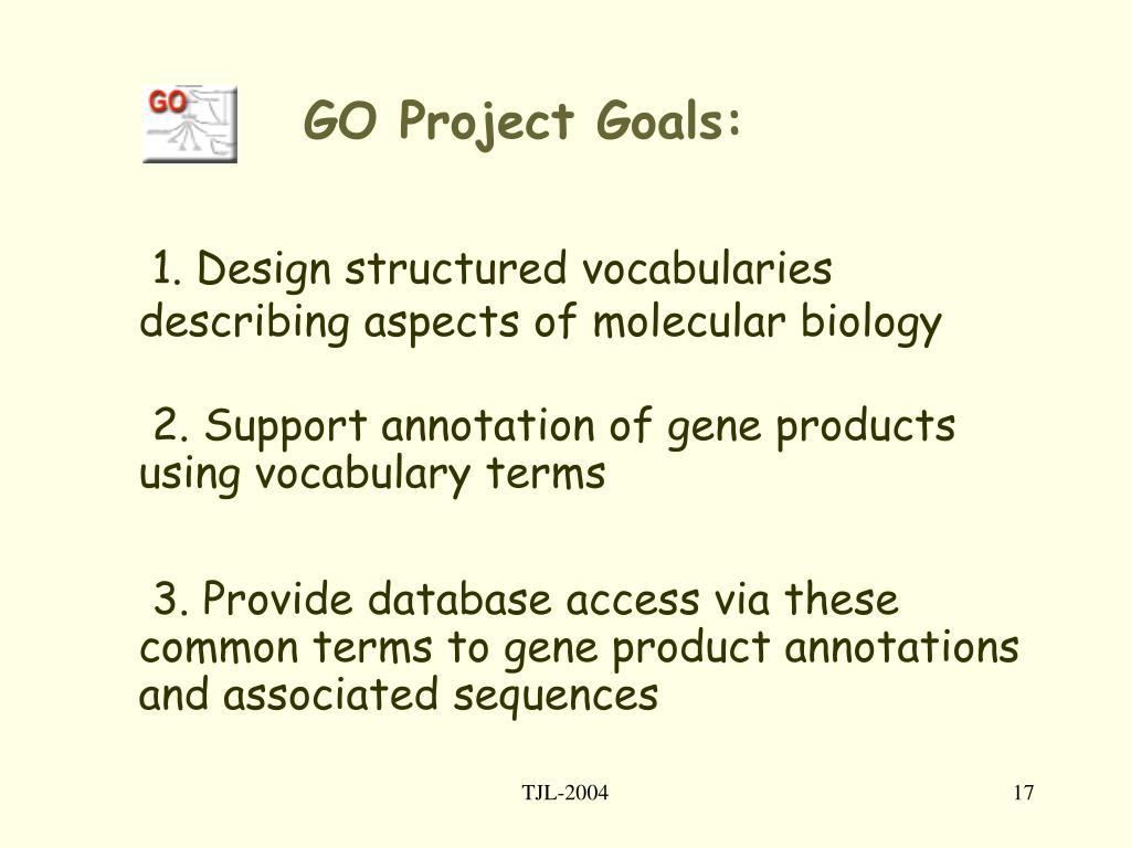 GO Project Goals: