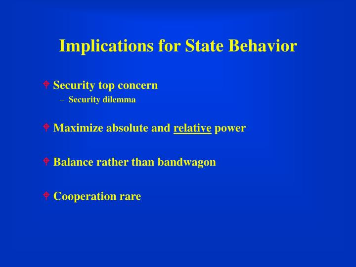 Implications for State Behavior
