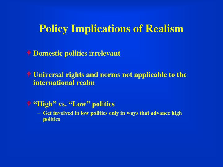 Policy Implications of Realism