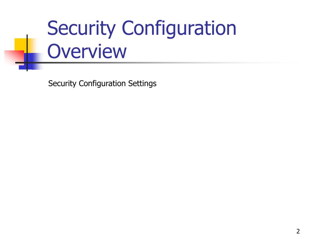 Security Configuration Overview