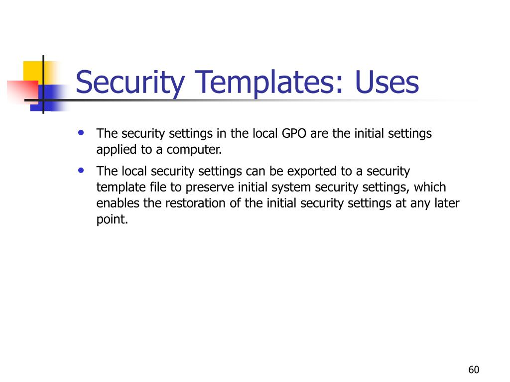 Security Templates: Uses