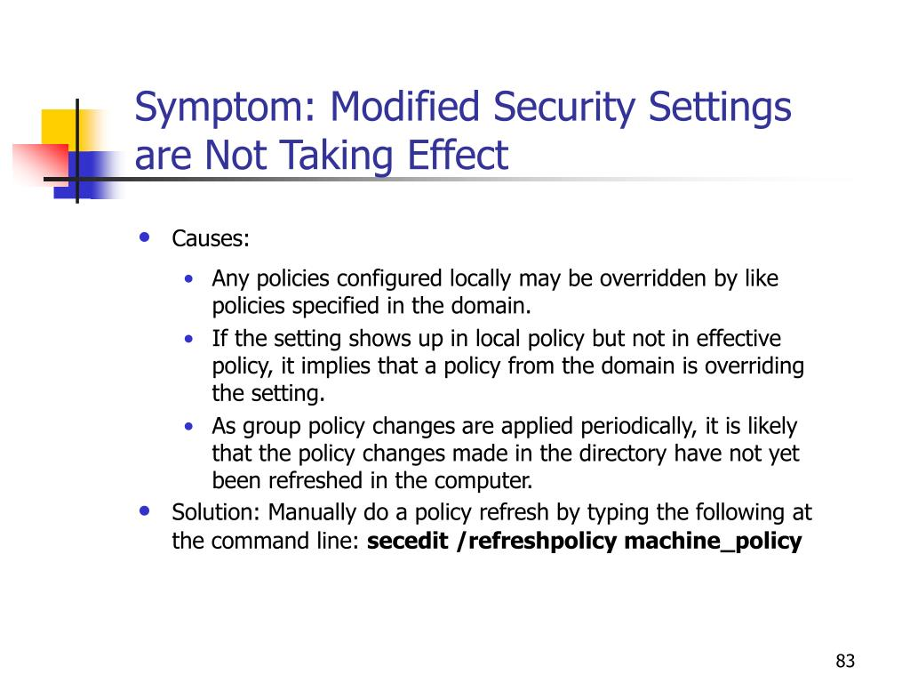 Symptom: Modified Security Settings are Not Taking Effect