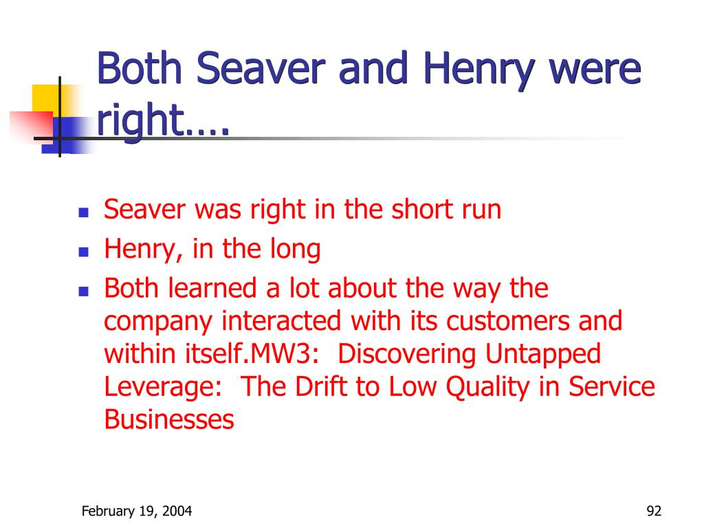 Both Seaver and Henry were right….