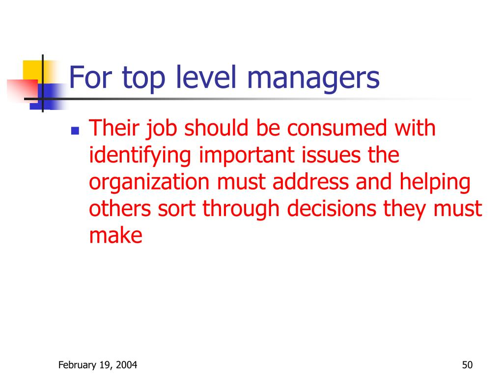For top level managers