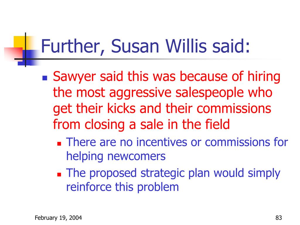 Further, Susan Willis said: