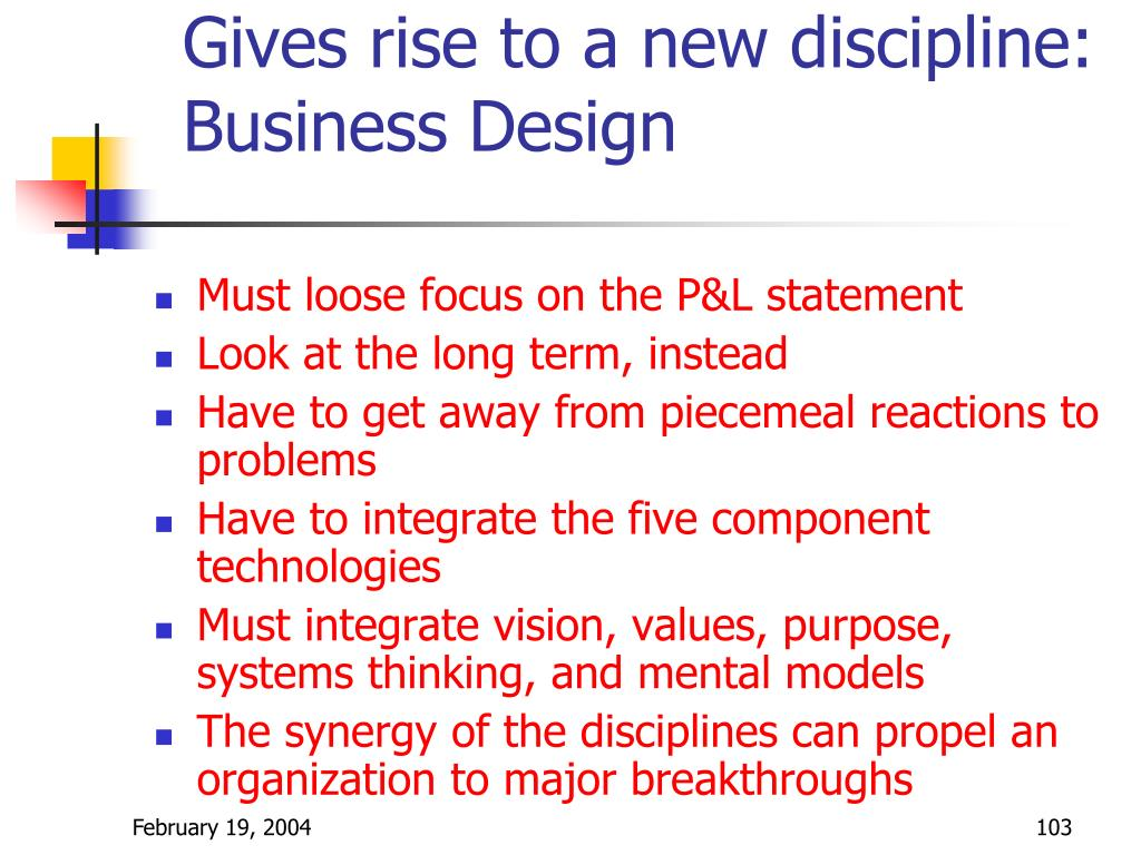 Gives rise to a new discipline:  Business Design