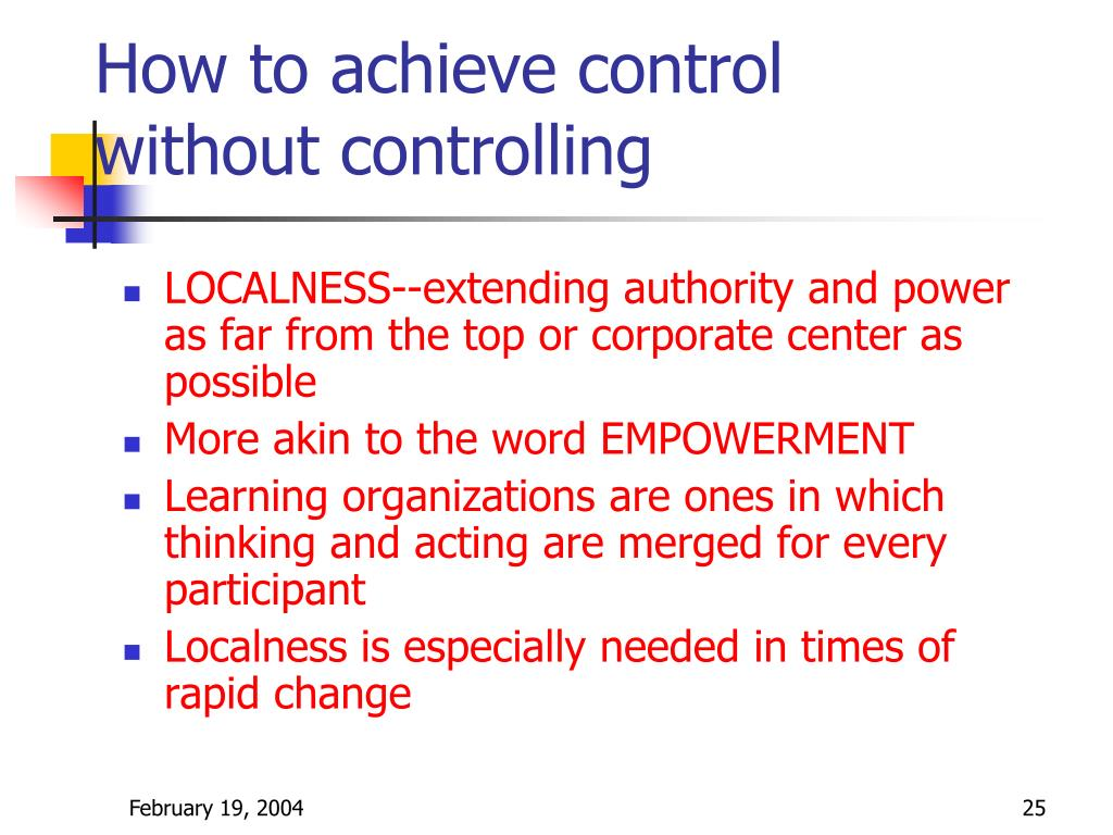 How to achieve control without controlling