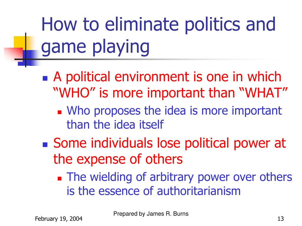 How to eliminate politics and game playing