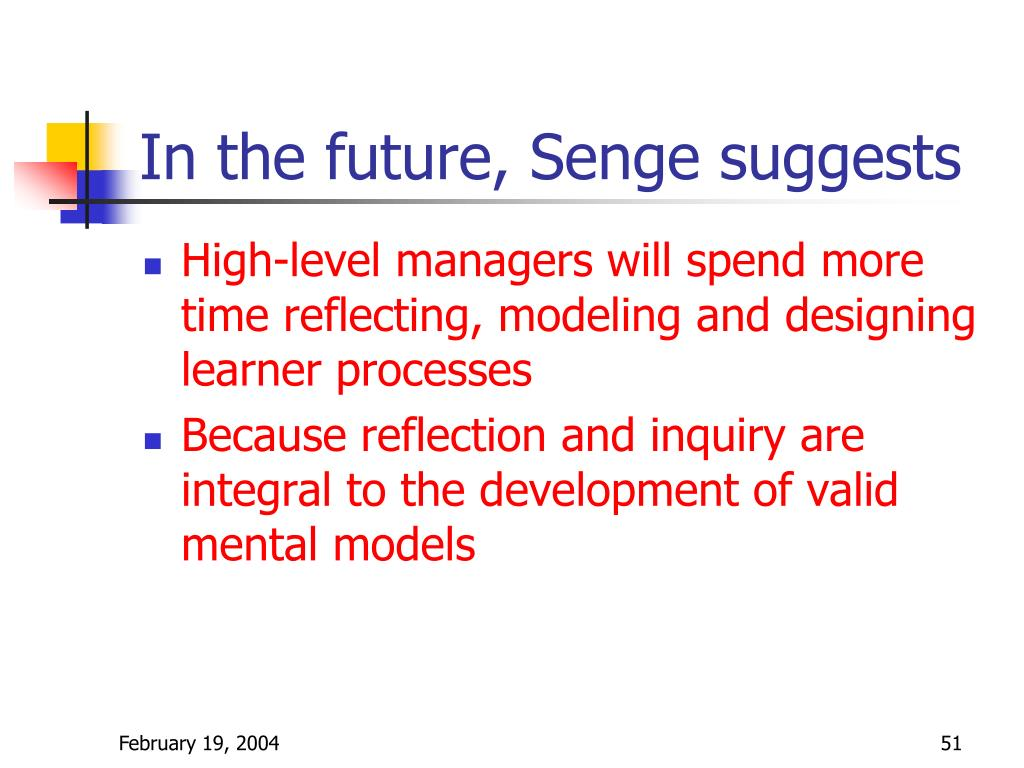 In the future, Senge suggests
