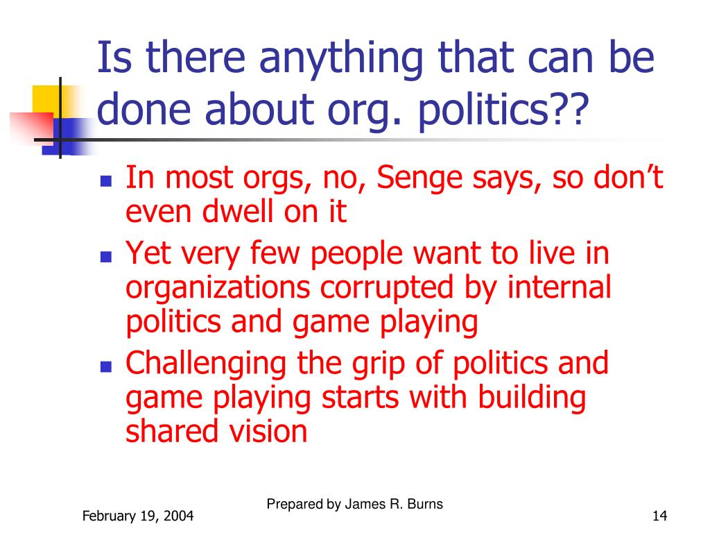 Is there anything that can be done about org. politics??