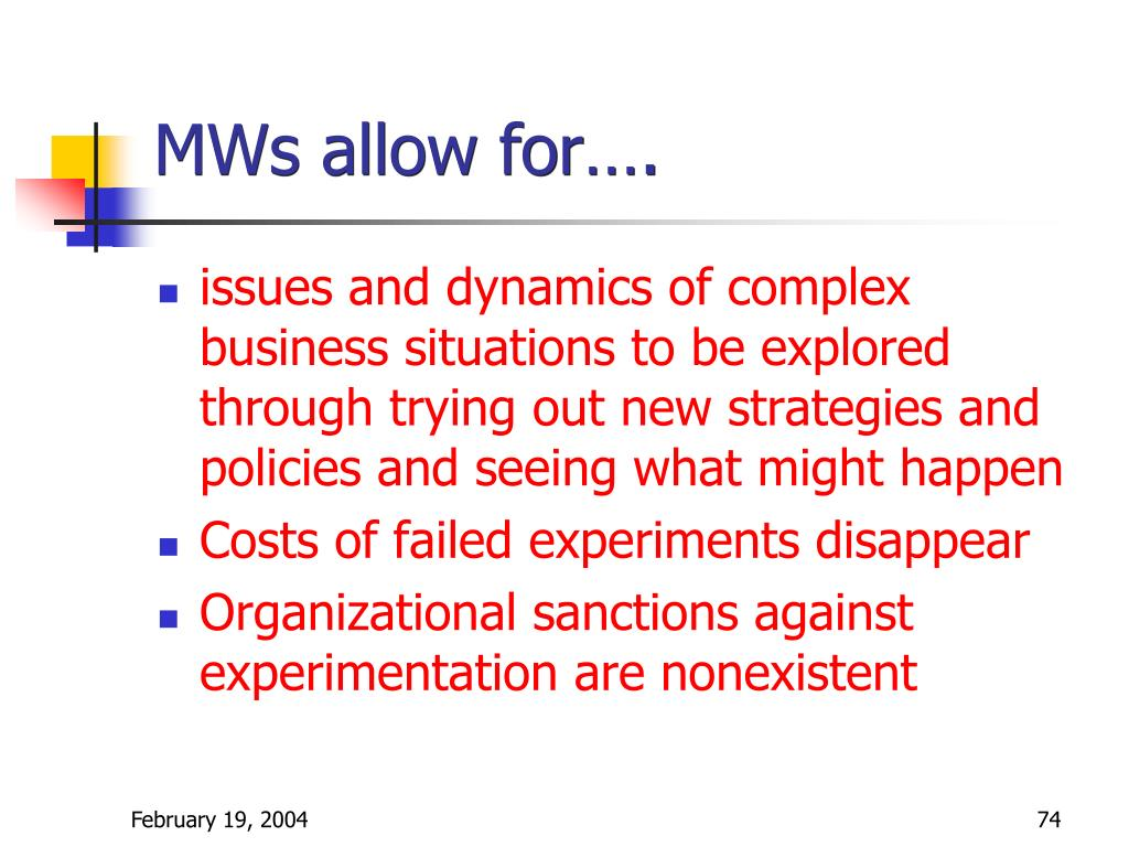 MWs allow for….