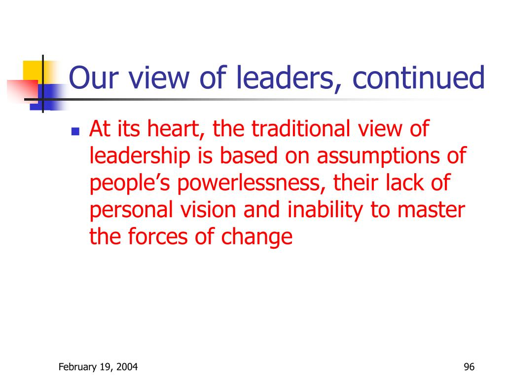 Our view of leaders, continued
