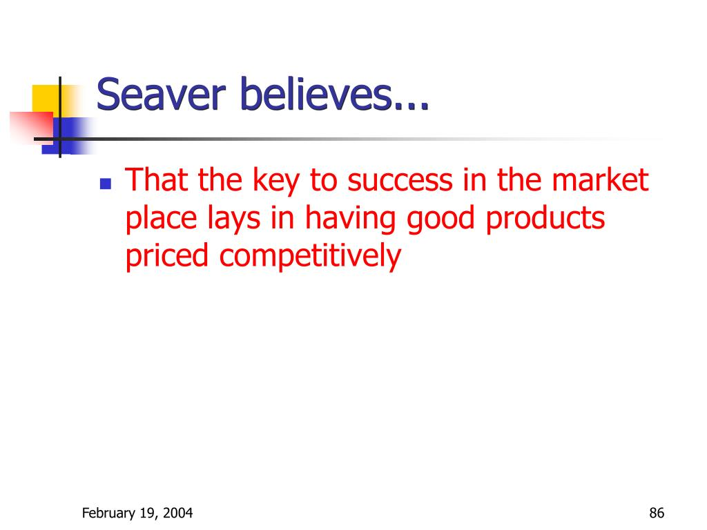 Seaver believes...