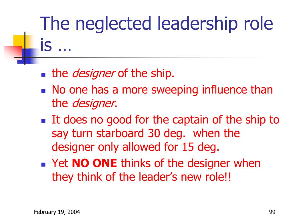 The neglected leadership role is …