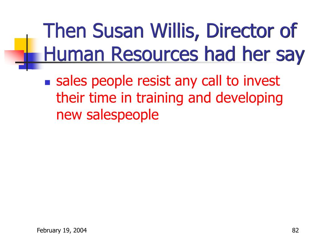 Then Susan Willis, Director of Human Resources had her say