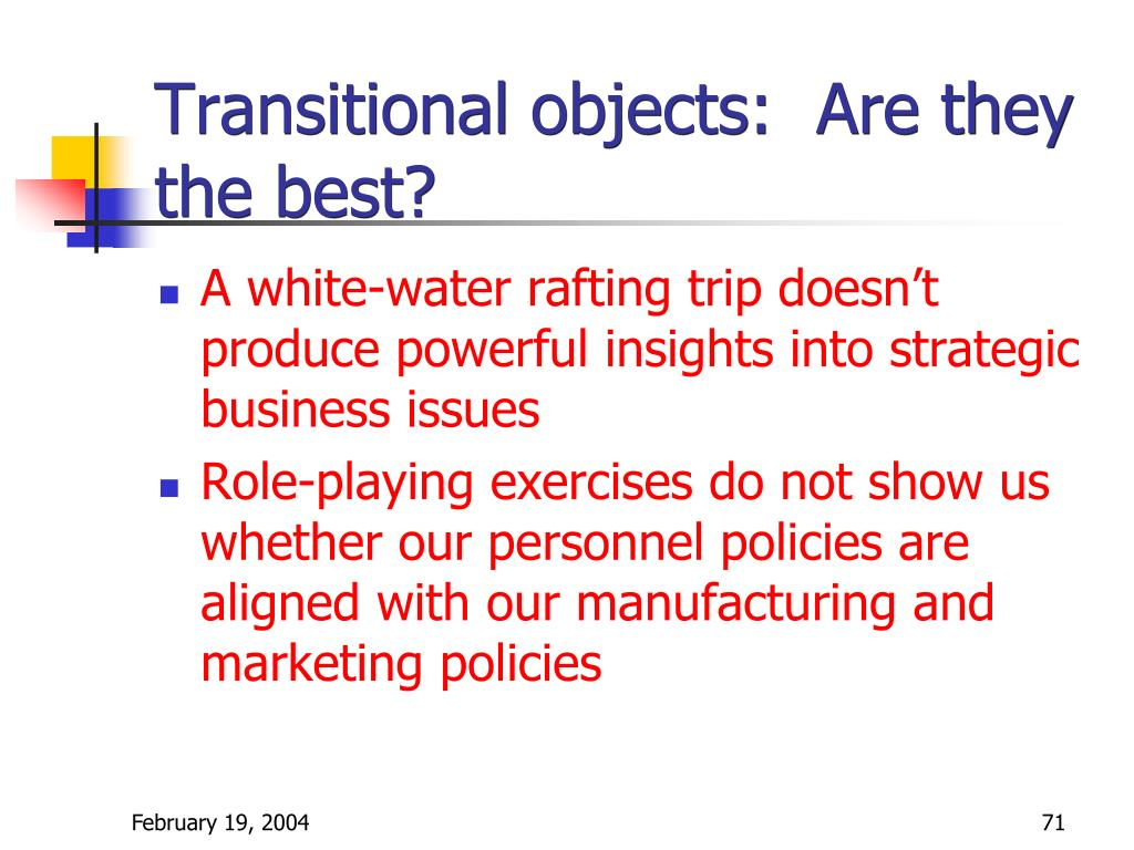 Transitional objects:  Are they the best?
