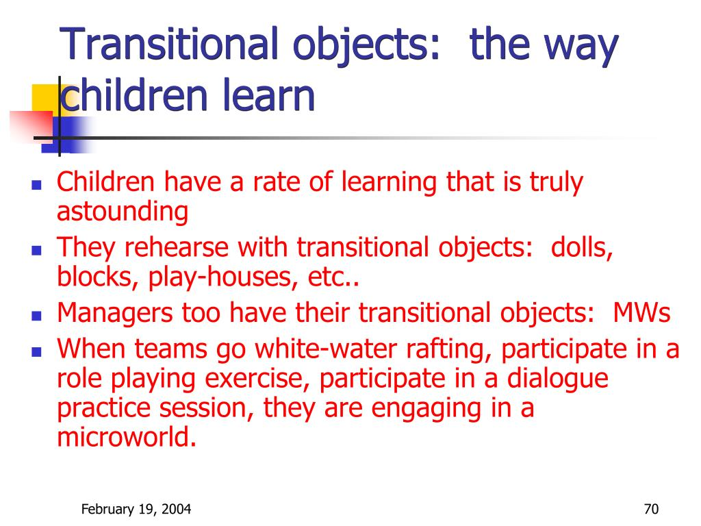Transitional objects:  the way children learn