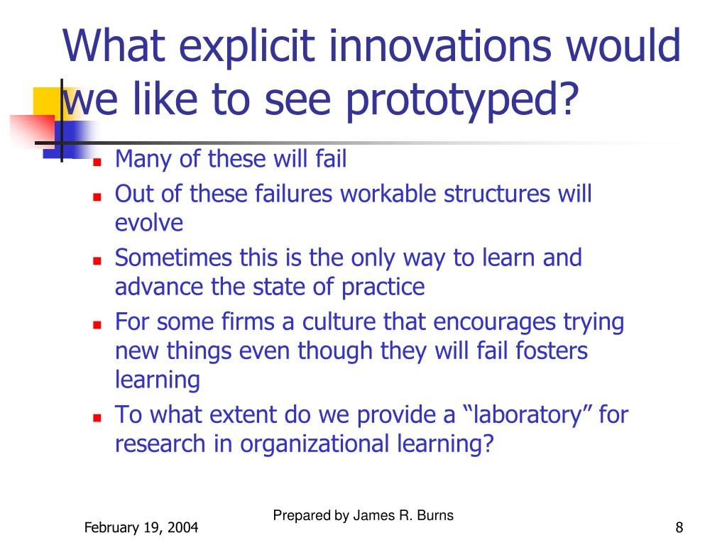 What explicit innovations would we like to see prototyped?