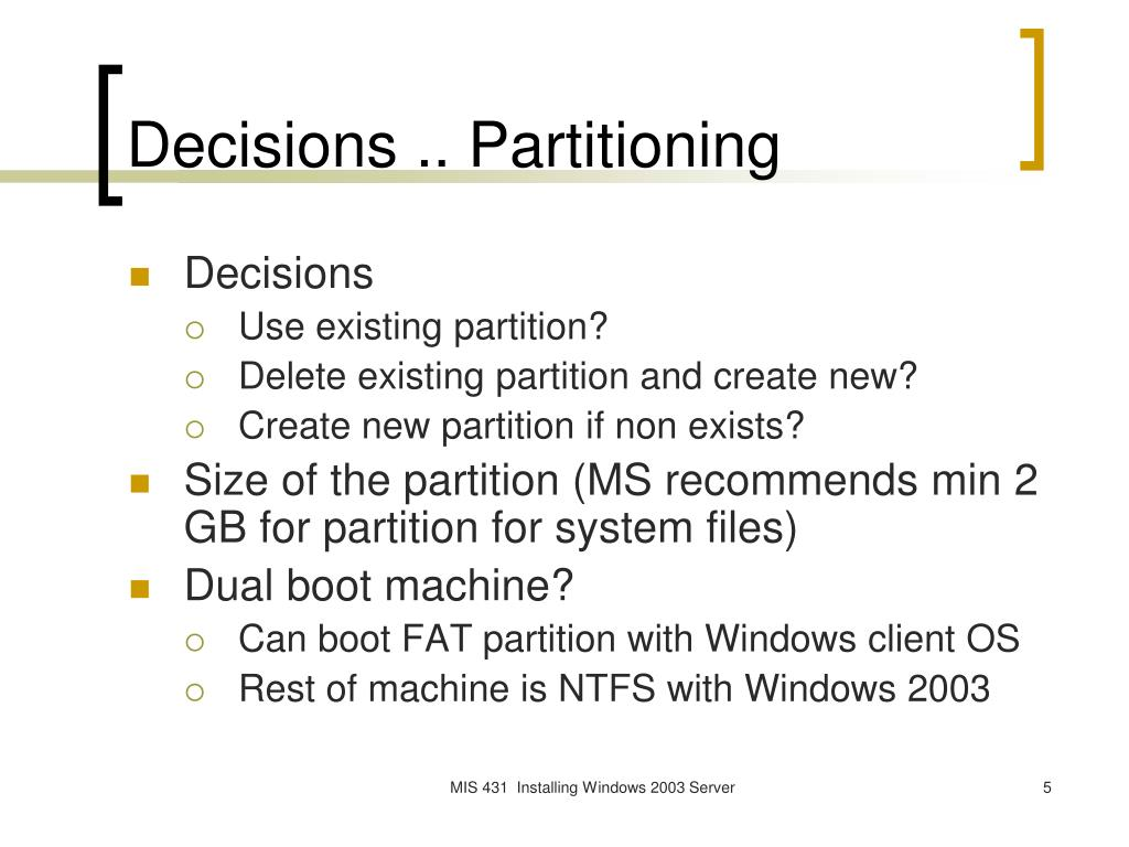 Decisions .. Partitioning