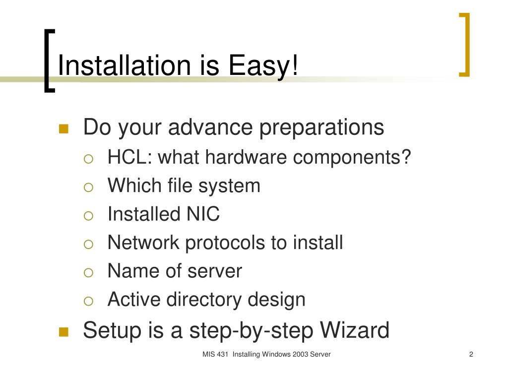 Installation is Easy!