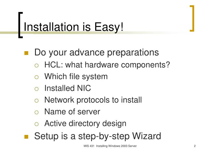 Installation is easy